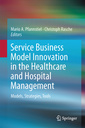Couverture de l'ouvrage Service Business Model Innovation in Healthcare and Hospital Management