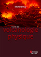 Couverture de l'ouvrage Traité de volcanologie physique