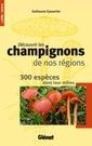 Couverture de l'ouvrage Découvrir les champignons de nos régions