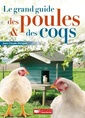 Couverture de l'ouvrage Le grand guide des poules & des coqs