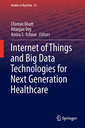 Couverture de l'ouvrage Internet of Things and Big Data Technologies for Next Generation Healthcare