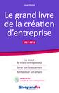 Couverture de l'ouvrage Le grand livre de la création d'entreprise 2017-2018