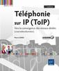 Couverture de l'ouvrage Téléphonie sur IP (ToIP) -