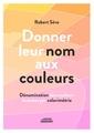 Couverture de l'ouvrage Donner leur nom aux couleurs