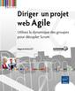 Couverture de l'ouvrage Diriger un projet web Agile