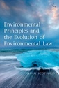 Couverture de l'ouvrage Environmental Principles and the Evolution of Environmental Law