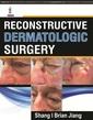 Couverture de l'ouvrage Reconstructive Dermatologic Surgery