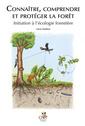 Couverture de l'ouvrage Connaître, comprendre et protéger la forêt