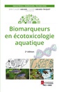 Couverture de l'ouvrage Biomarqueurs en écotoxicologie aquatique (2e éd.)