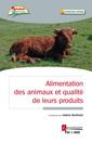 Couverture de l'ouvrage Alimentation des animaux et qualité de leurs produits