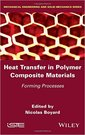 Couverture de l'ouvrage Heat transfer in polymer composite materials : forming processes