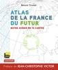 Couverture de l'ouvrage Atlas de la France du futur