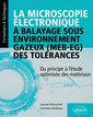 Couverture de l'ouvrage La microscopie électronique à balayage sous environnement gazeux (MEB-EG) des tolérances