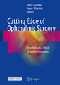 Couverture de l'ouvrage Cutting Edge of Ophthalmic Surgery