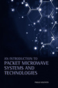 Couverture de l'ouvrage An Introduction to Packet Microwave Systems and Technologies