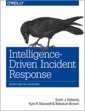 Couverture de l'ouvrage Intelligence–Driven Incident Response