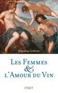 Couverture de l'ouvrage Les femmes & l'amour du vin