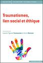 Couverture de l'ouvrage Traumatismes, lien social et éthique