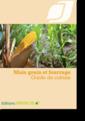 Couverture de l'ouvrage Guide de culture du maïs grain et fourrage