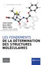 Couverture de l'ouvrage Les fondements de la détermination des structures moléculaires
