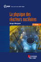 Couverture de l'ouvrage La physique des réacteurs nucléaires