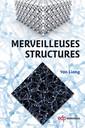Couverture de l'ouvrage Merveilleuses structures