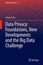 Couverture de l'ouvrage Data Privacy: Foundations, New Developments and the Big Data Challenge