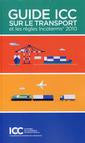 Couverture de l'ouvrage Guide ICC sur le transport et les règles incoterms® 2010