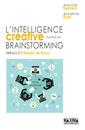 Couverture de l'ouvrage L'intelligence créative au-delà du brainstorming