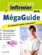 Couverture de l'ouvrage Le Méga Guide 2018. Concours infirmier (8° Éd.)