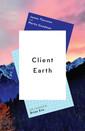 Couverture de l'ouvrage Client Earth