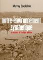 Couverture de l'ouvrage Notre environnement synthétique