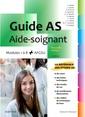Couverture de l'ouvrage Guide AS - Aide-soignant (4° Éd.)