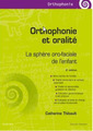 Couverture de l'ouvrage Orthophonie et oralité (2° Éd.)