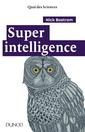 Couverture de l'ouvrage Que se passera - t - il quand les machines surpasseront l'intelligence humaine? Une réflexion essentielle sur l'intelligence artificielle