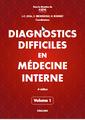 Couverture de l'ouvrage Diagnostics difficiles en médecine interne - Volume 1