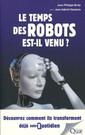 Couverture de l'ouvrage Le temps des robots est-il venu ?