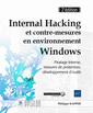 Couverture de l'ouvrage Internal Hacking et contre-mesures en environnement Windows (2° Éd.)