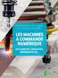 Couverture de l'ouvrage Les machines à commande numérique