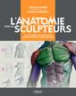 Couverture de l'ouvrage L'anatomie pour les sculpteurs