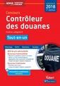 Couverture de l'ouvrage Concours Contrôleur des douanes. Externe, catégorie B. Tout-en-un 2018 (7° Ed.)