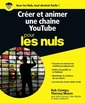 Couverture de l'ouvrage Créer et animer une chaîne YouTube pour les nuls