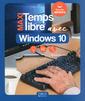 Couverture de l'ouvrage Maxi temps libre avec Windows 10