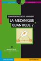 Couverture de l'ouvrage Comprenons-nous vraiment la mécanique quantique ?