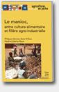 Couverture de l'ouvrage Le manioc, entre culture alimentaire et filière agro-industrielle