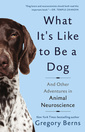 Couverture de l'ouvrage What It's Like to Be a Dog