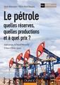 Couverture de l'ouvrage Le pétrole : quelles réserves, quelles productions et à quel prix ?