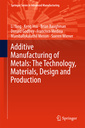 Couverture de l'ouvrage Additive Manufacturing of Metals : The Technology, Materials, Design and Production