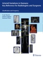 Couverture de l'ouvrage Arterial Variations in Humans: Key Reference for Radiologists and Surgeons