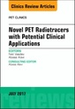 Couverture de l'ouvrage Novel PET Radiotracers with Potential Clinical Applications, An Issue of PET Clinics, volume 12-3